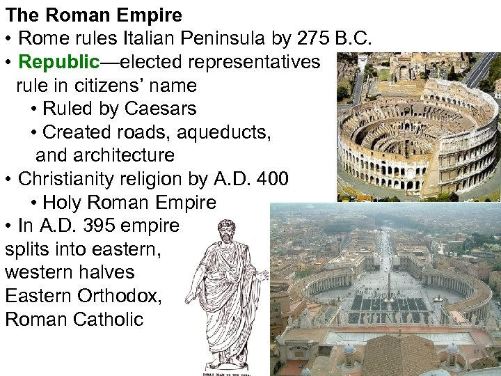 The Roman Empire • Rome rules Italian Peninsula by 275 B. C. • Republic—elected