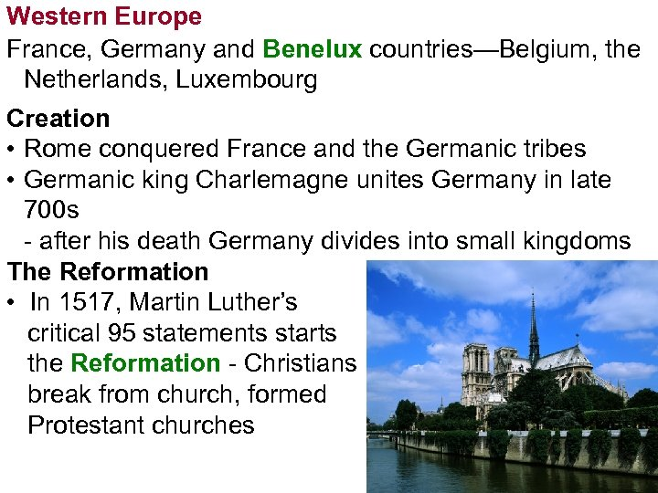 Western Europe France, Germany and Benelux countries—Belgium, the Netherlands, Luxembourg Creation • Rome conquered