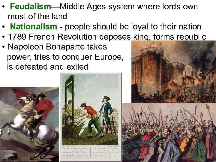 • Feudalism—Middle Ages system where lords own most of the land • Nationalism