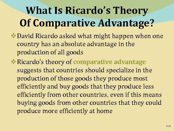 What Is Ricardo's Theory Of Comparative Advantage? v David Ricardo asked what might happen