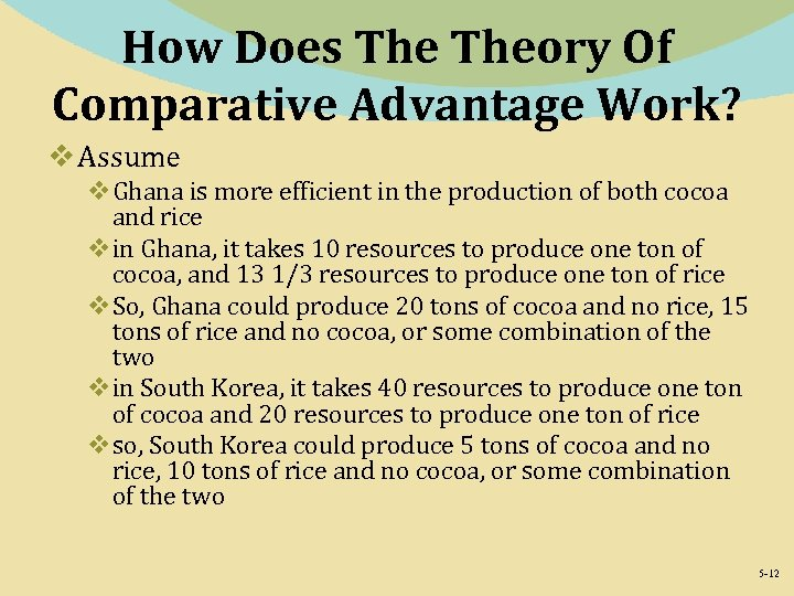 How Does Theory Of Comparative Advantage Work? v Assume v. Ghana is more efficient