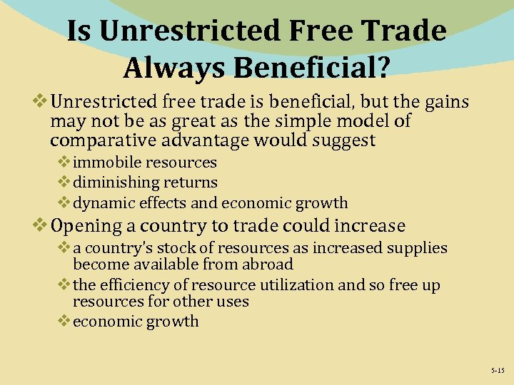 Is Unrestricted Free Trade Always Beneficial? v Unrestricted free trade is beneficial, but the