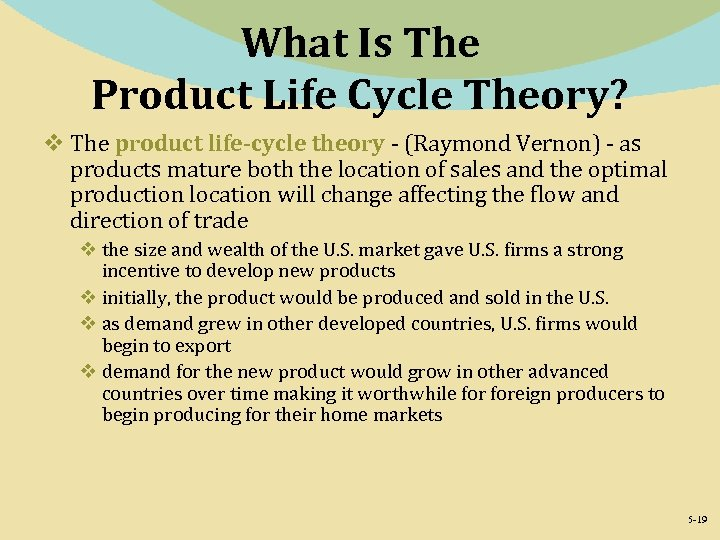 What Is The Product Life Cycle Theory? v The product life-cycle theory - (Raymond