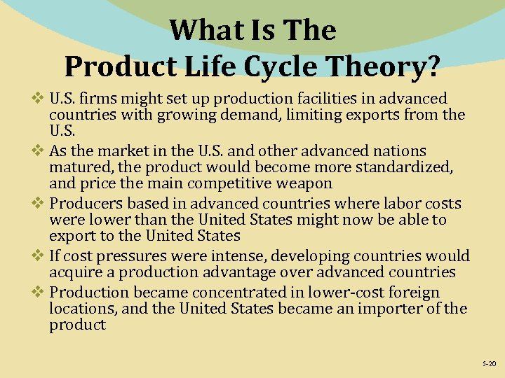 What Is The Product Life Cycle Theory? v U. S. firms might set up
