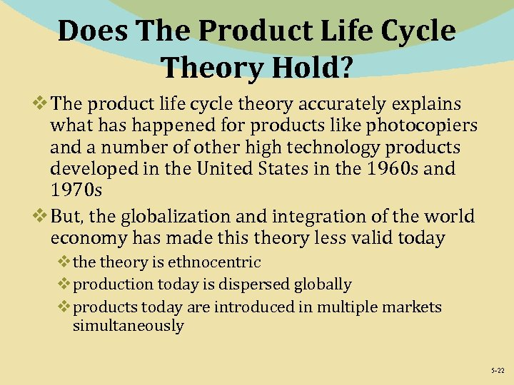 Does The Product Life Cycle Theory Hold? v The product life cycle theory accurately