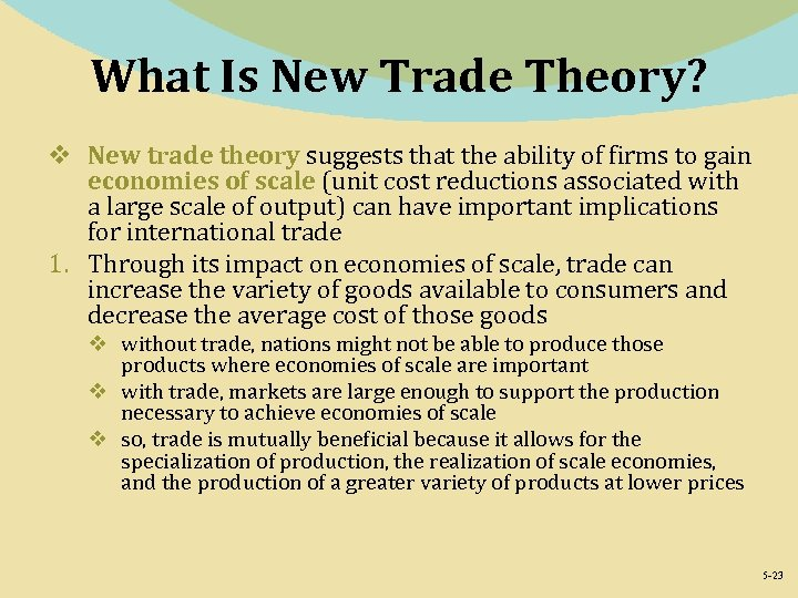 What Is New Trade Theory? v New trade theory suggests that the ability of