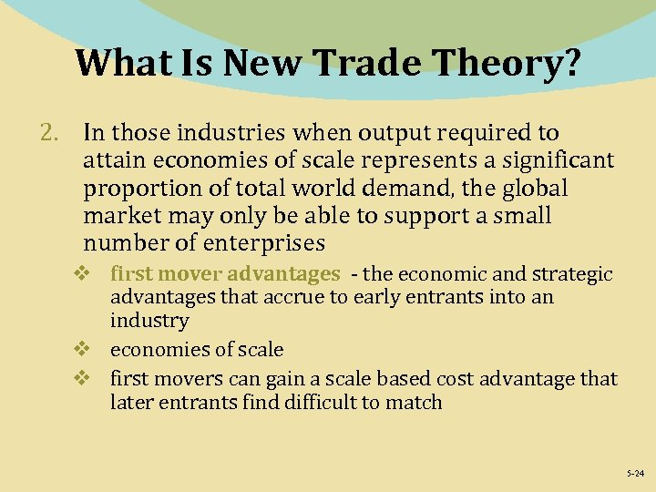 What Is New Trade Theory? 2. In those industries when output required to attain