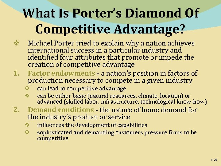 What Is Porter's Diamond Of Competitive Advantage? v 1. Michael Porter tried to explain