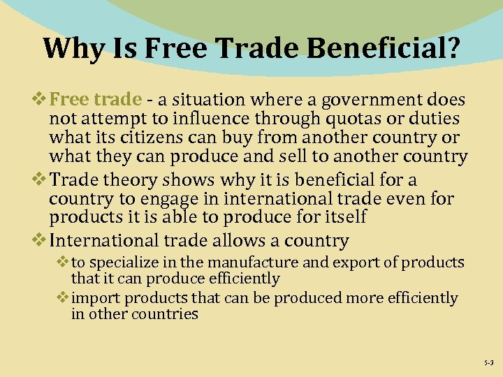Why Is Free Trade Beneficial? v Free trade - a situation where a government