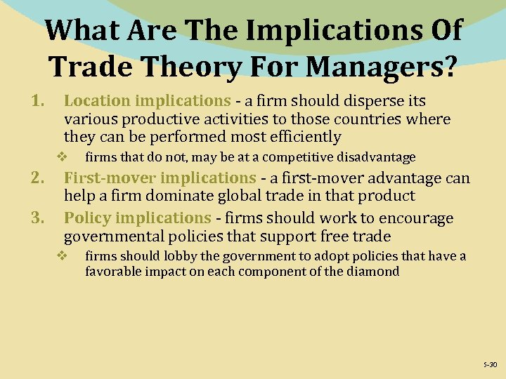 What Are The Implications Of Trade Theory For Managers? 1. Location implications - a