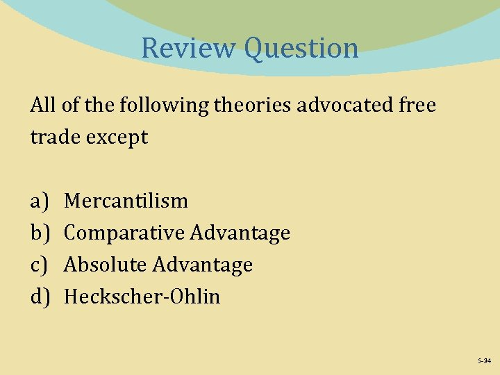 Review Question All of the following theories advocated free trade except a) b) c)
