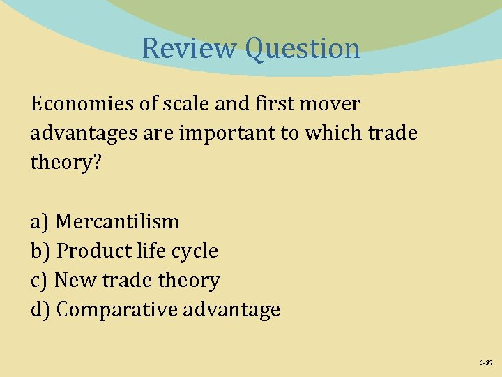 Review Question Economies of scale and first mover advantages are important to which trade