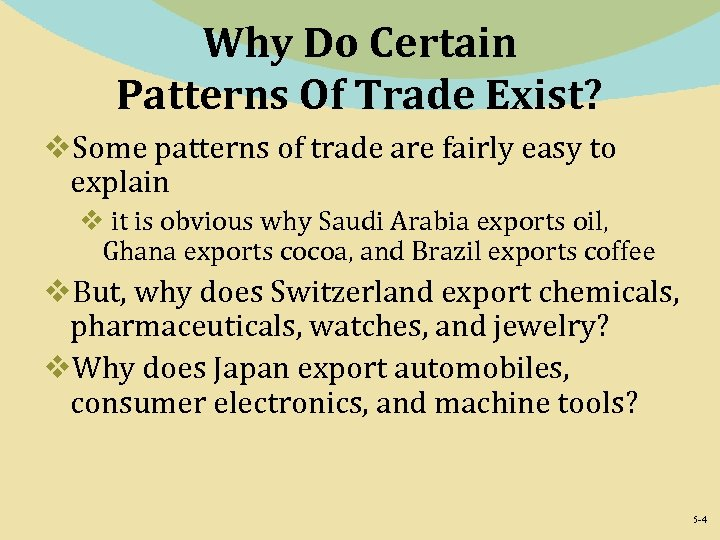 Why Do Certain Patterns Of Trade Exist? v. Some patterns of trade are fairly