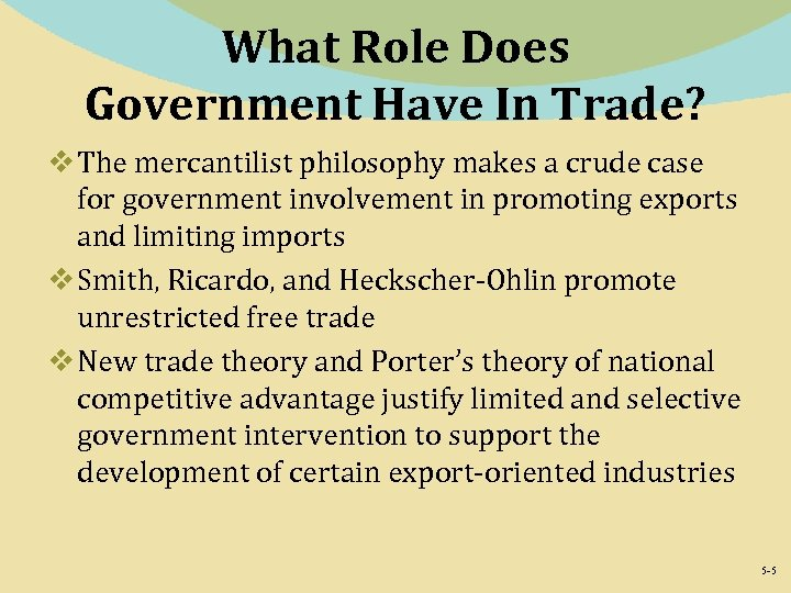 What Role Does Government Have In Trade? v The mercantilist philosophy makes a crude