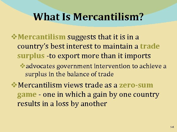 What Is Mercantilism? v. Mercantilism suggests that it is in a country's best interest
