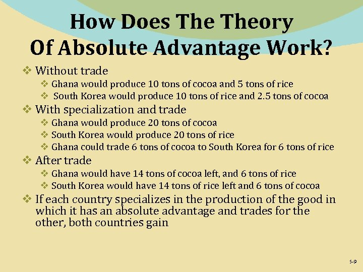 How Does Theory Of Absolute Advantage Work? v Without trade v Ghana would produce