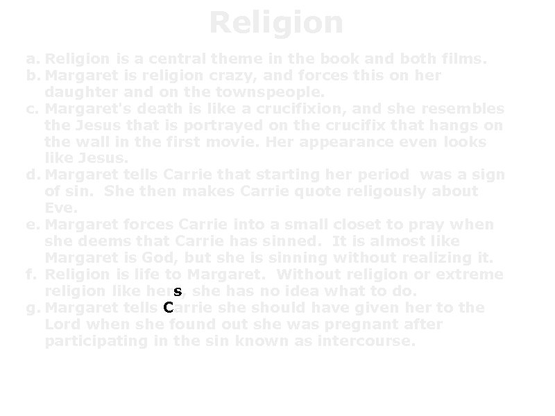 Religion a. Religion is a central theme in the book and both films. b.