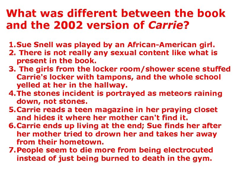 What was different between the book and the 2002 version of Carrie? 1. Sue