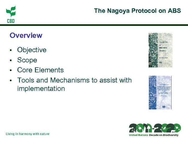 The Nagoya Protocol on ABS Overview • Objective • Scope • Core Elements •