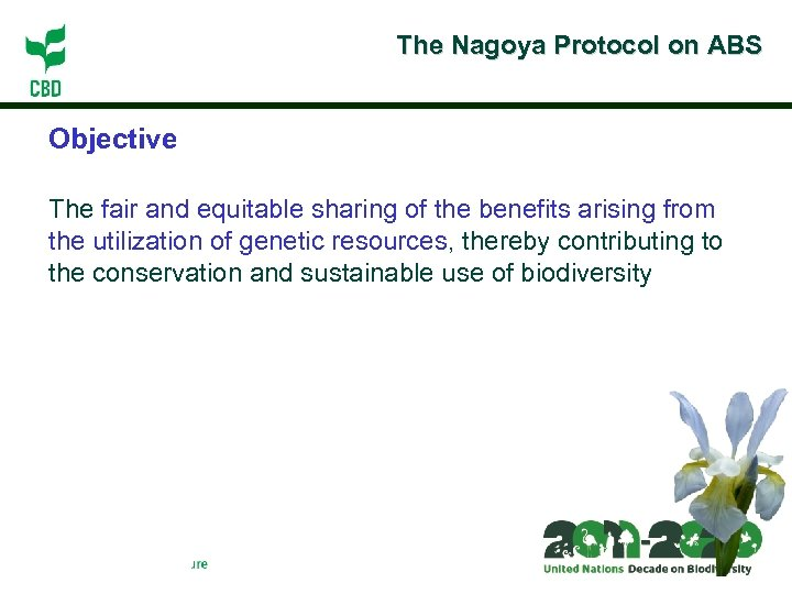 The Nagoya Protocol on ABS Objective The fair and equitable sharing of the benefits