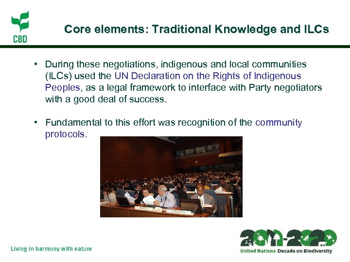Core elements: Traditional Knowledge and ILCs • During these negotiations, indigenous and local communities