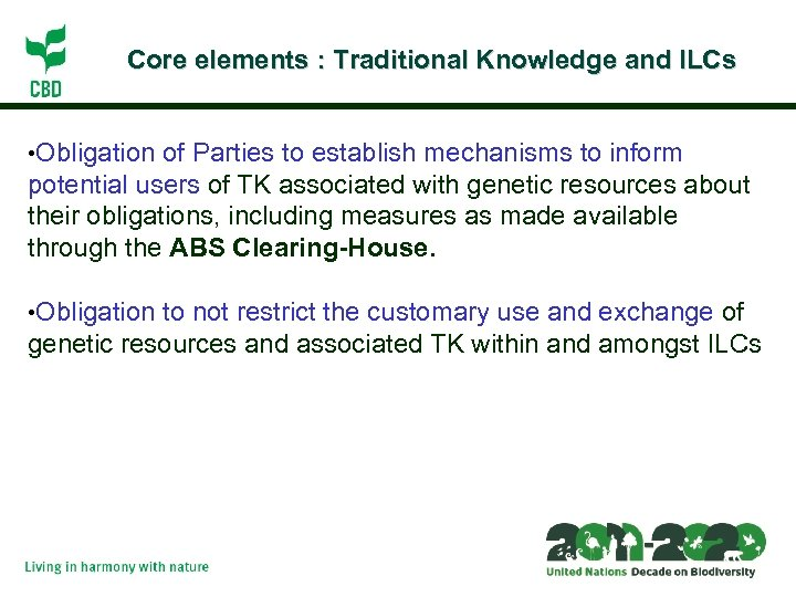 Core elements : Traditional Knowledge and ILCs • Obligation of Parties to establish mechanisms