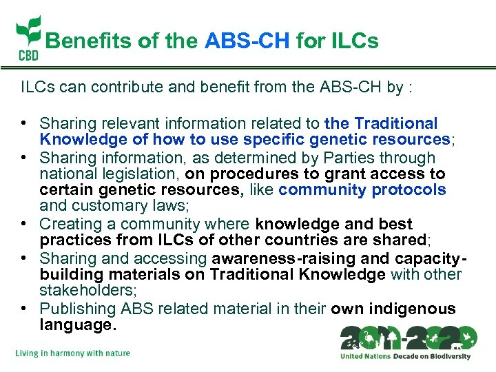 Benefits of the ABS-CH for ILCs can contribute and benefit from the ABS-CH by