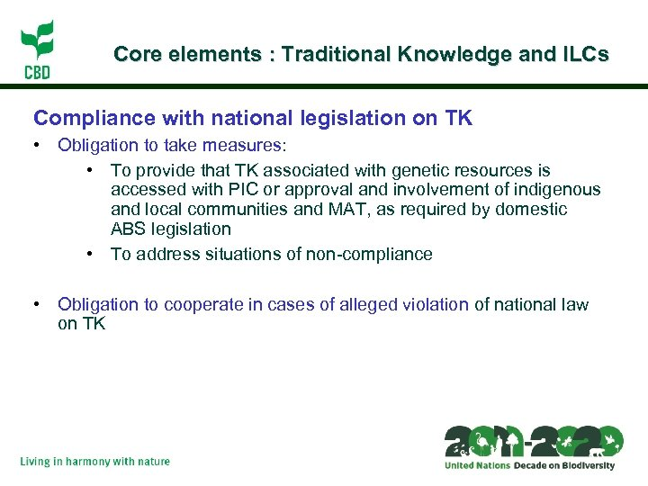 Core elements : Traditional Knowledge and ILCs Compliance with national legislation on TK •