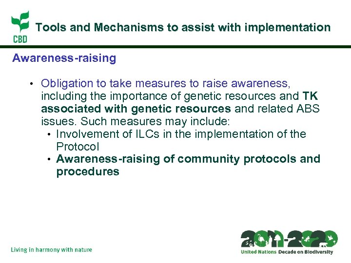 Tools and Mechanisms to assist with implementation Awareness-raising • Obligation to take measures to