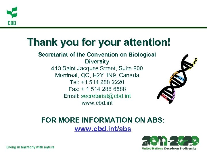 Thank you for your attention! Secretariat of the Convention on Biological Diversity 413 Saint
