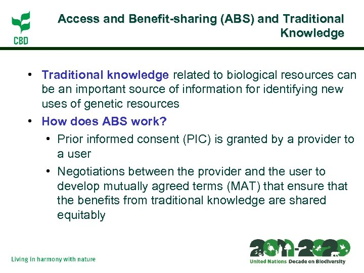 Access and Benefit-sharing (ABS) and Traditional Knowledge • Traditional knowledge related to biological resources