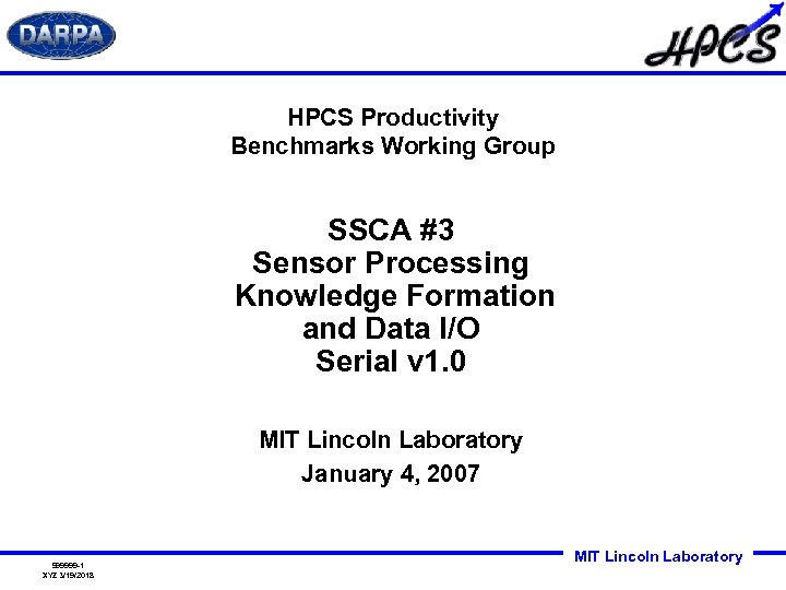 HPCS Productivity Benchmarks Working Group SSCA #3 Sensor Processing Knowledge Formation and Data I/O