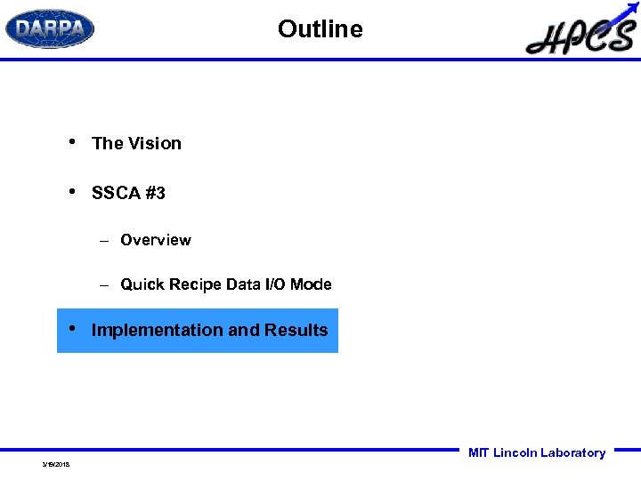 Outline • The Vision • SSCA #3 – Overview – Quick Recipe Data I/O
