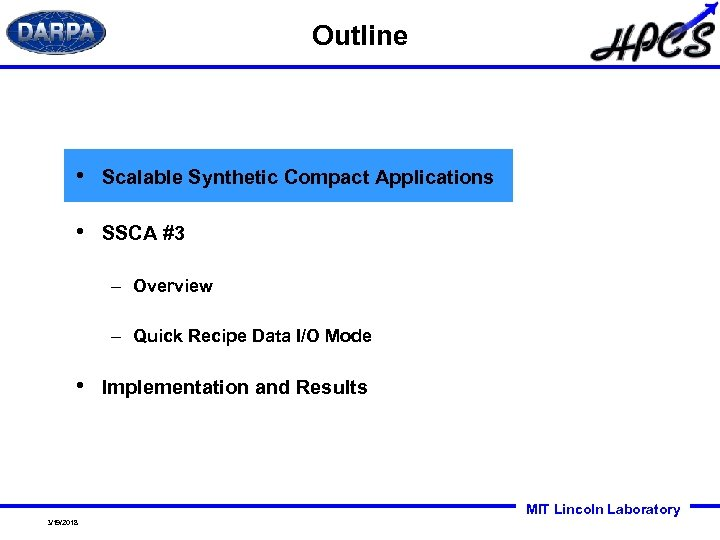 Outline • Scalable Synthetic Compact Applications • SSCA #3 – Overview – Quick Recipe