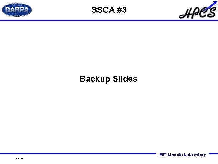 SSCA #3 Backup Slides MIT Lincoln Laboratory 3/19/2018