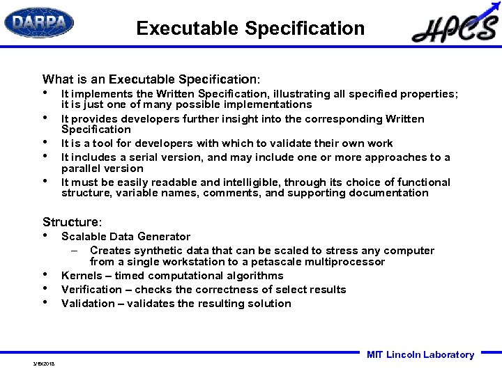 Executable Specification What is an Executable Specification: • • • It implements the Written