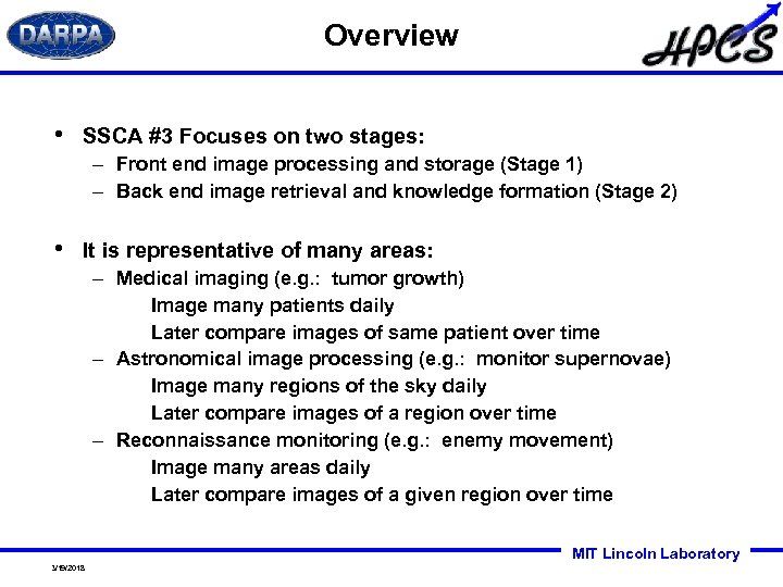 Overview • SSCA #3 Focuses on two stages: – Front end image processing and