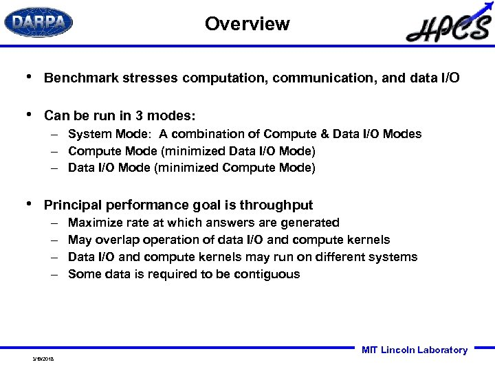Overview • Benchmark stresses computation, communication, and data I/O • Can be run in