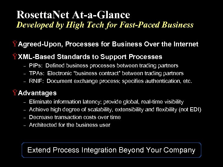 Rosetta. Net At-a-Glance Developed by High Tech for Fast-Paced Business Ÿ Agreed-Upon, Processes for