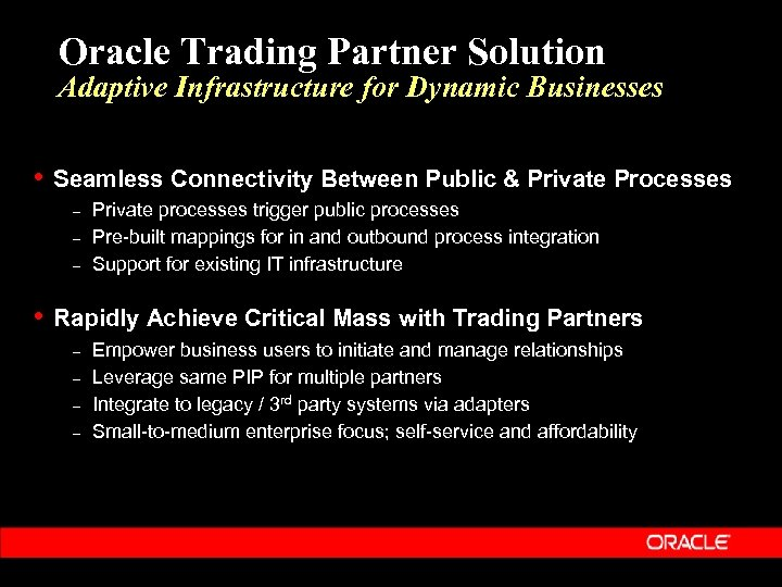 Oracle Trading Partner Solution Adaptive Infrastructure for Dynamic Businesses • Seamless Connectivity Between Public