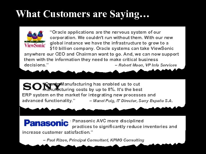 """What Customers are Saying… """"Oracle applications are the nervous system of our corporation. We"""