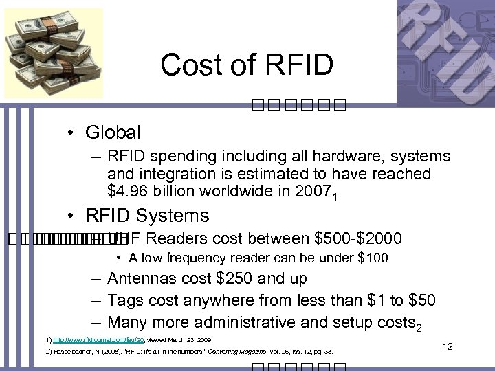 Cost of RFID • Global – RFID spending including all hardware, systems and integration