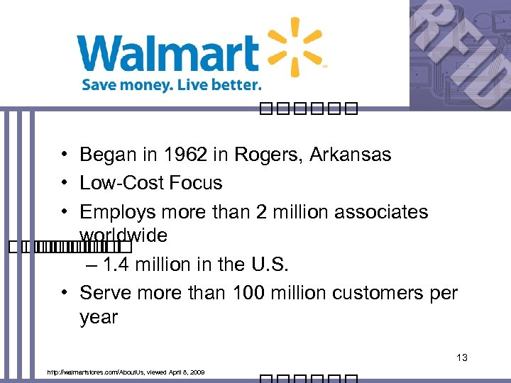 • Began in 1962 in Rogers, Arkansas • Low-Cost Focus • Employs more