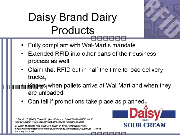 Daisy Brand Dairy Products • Fully compliant with Wal-Mart's mandate • Extended RFID into