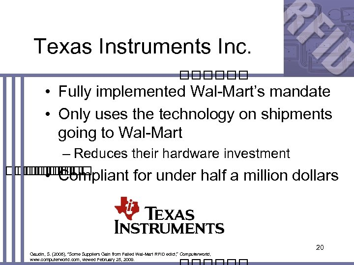 Texas Instruments Inc. • Fully implemented Wal-Mart's mandate • Only uses the technology on