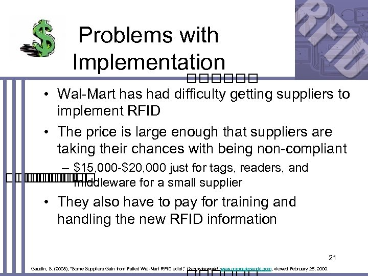 Problems with Implementation • Wal-Mart has had difficulty getting suppliers to implement RFID •