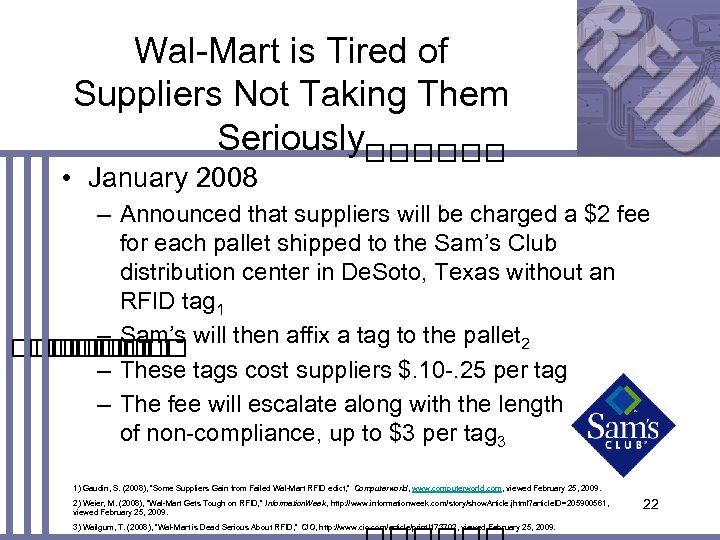 Wal-Mart is Tired of Suppliers Not Taking Them Seriously • January 2008 – Announced