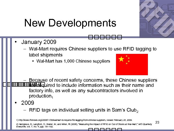 New Developments • January 2009 – Wal-Mart requires Chinese suppliers to use RFID tagging