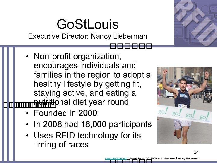 Go. St. Louis Executive Director: Nancy Lieberman • Non-profit organization, encourages individuals and families