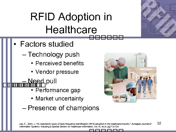 RFID Adoption in Healthcare • Factors studied – Technology push • Perceived benefits •